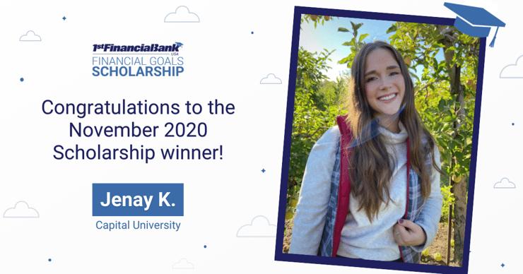 November 2020 1st Financial Bank USA Financial Goals Scholarship Winner: Jenay K.