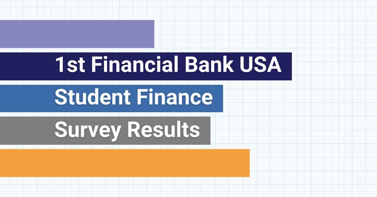 1st Financial Bank USA 2020 Student Finance Survey Results