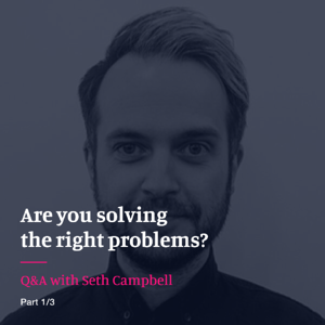 Ask the Experts: Q&A with Head of Innovation Seth Campbell