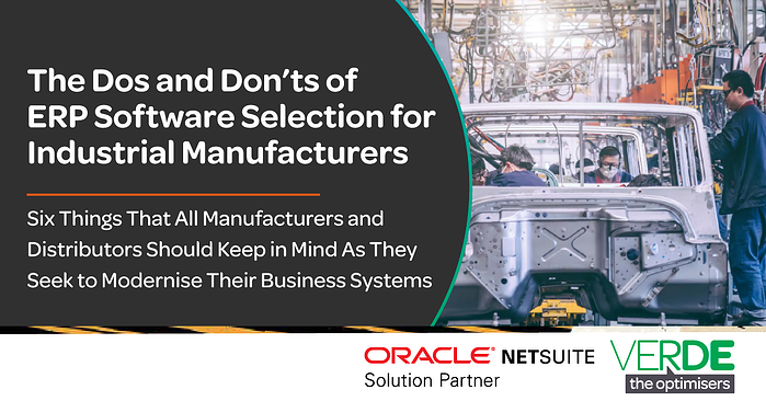The Dos and Don'ts of ERP Software Selection for Industrial Manufacturers