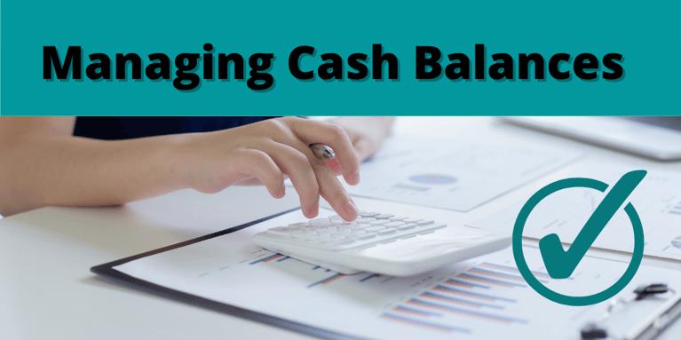 Managing Cash Balances