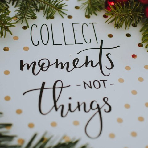 collect things not moments