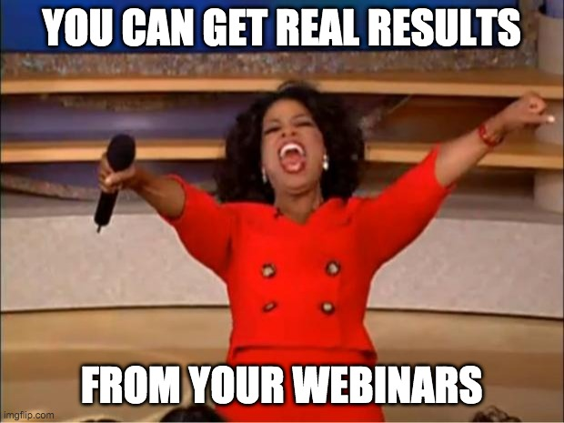 How to Get Real Results From Your Webinars