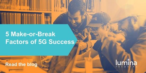 5 Make-or-Break Factors of 5G Success