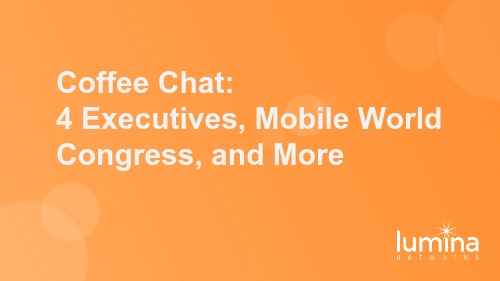 Coffee Chat: 4 Executives, Mobile World Congress, and More