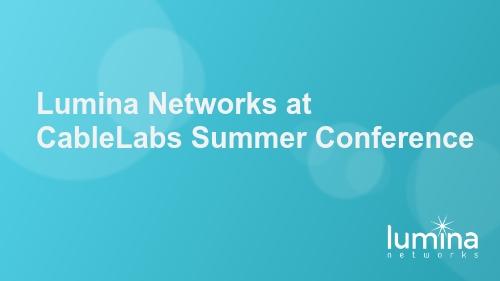 Lumina Networks at CableLabs Summer Conference