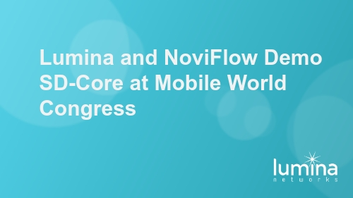 Lumina and NoviFlow Demo SD-Core at Mobile World Congress