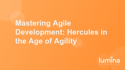 Mastering Agile Development: Hercules in the Age of Agility