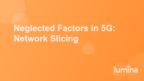 Neglected Factors in 5G: Network Slicing