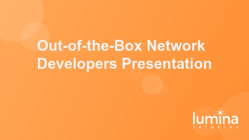 Out-of-the-Box Network Developers Presentation