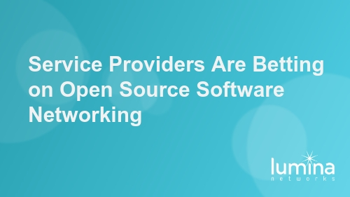 Service Providers Are Betting on Open Source Software Networking