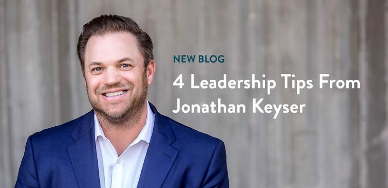 4 Leadership Tips from Jonathan Keyser
