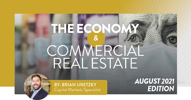 The Economy and Commercial Real Estate: August 2021