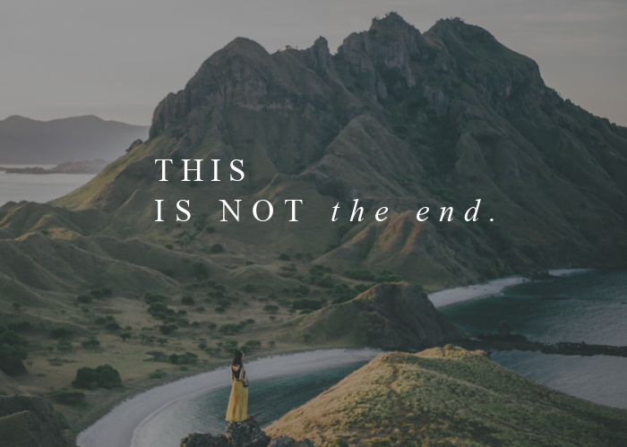 This is Not the End | Dec. Monthly Blog