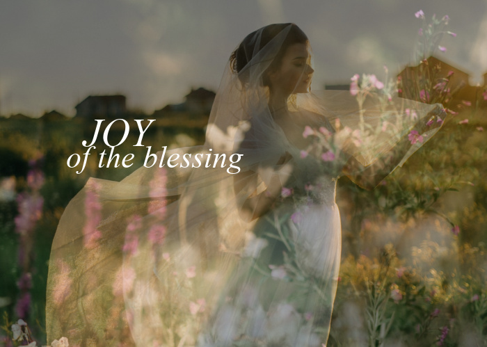Joy of the Blessing | May Monthly Blog