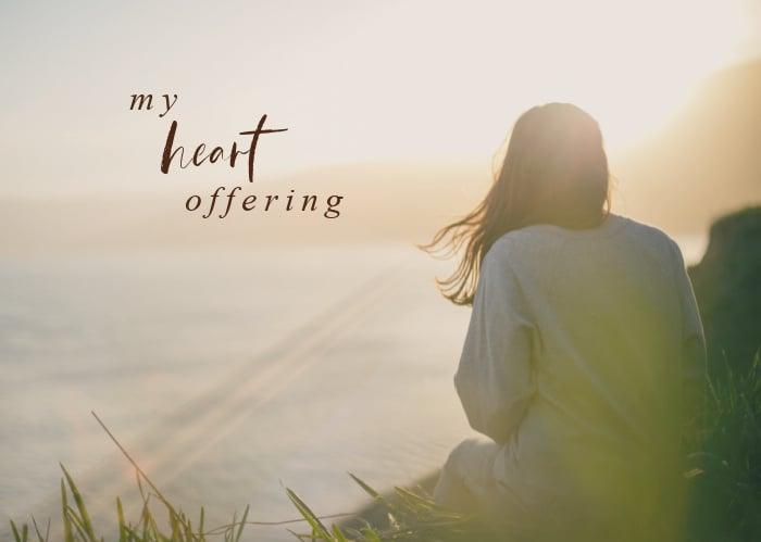 My Heart Offering   September Monthly Blog