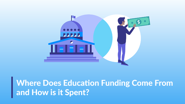 Where Does Education Funding Come From and How Is It  Spent?