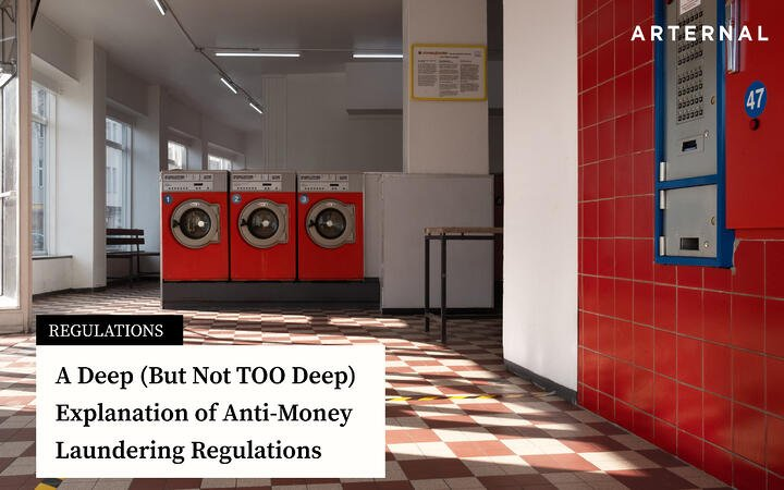 A Deep (But Not TOO Deep) Explanation of Anti-Money Laundering Regulations