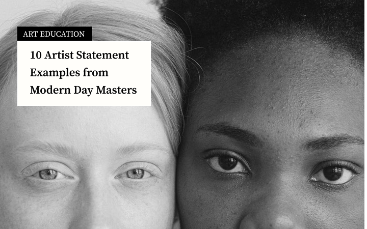 10 Artist Statement Examples from Modern Day Masters