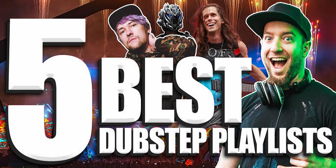 The 5 Best Dubstep Spotify Playlists To Submit To In 2021