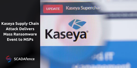 Kaseya Supply Chain Attack Delivers Mass Ransomware Event to MSPs