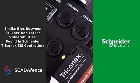 Similarities Between Stuxnet And Latest Vulnerabilities Found In Schneider Triconex SIS Controllers