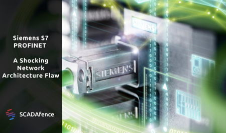 Siemens S7 PROFINET - A Shocking Network Architecture Flaw