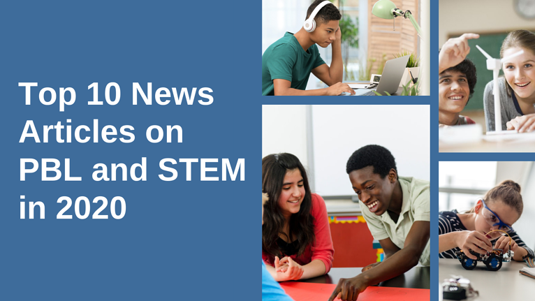 Top 10 PBL & STEM Education Articles of 2020