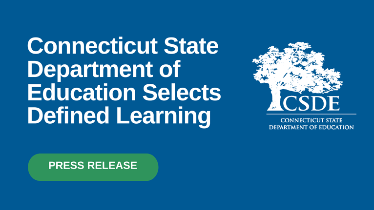 Connecticut Dept. of Education Adopts Defined Learning for All Students