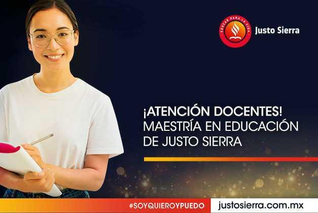 ¡Atención docentes! Maestría en educación de Justo Sierra