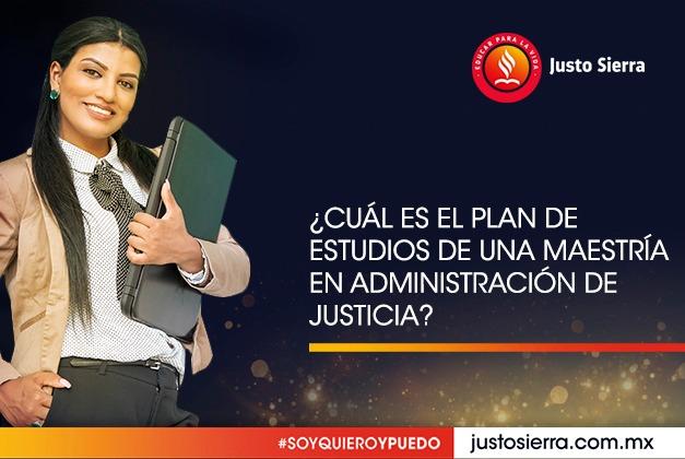 ¿Cuál es el Plan de Estudios de una Maestría en Administración de Justicia?