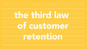 The Third Law of Customer Retention