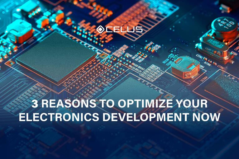 3 reasons to optimize your electronics development now