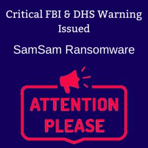 DHS/FBI Issue Critical Alert: SamSam Ransomware