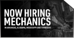 "Now Hiring ""Mechanics"" in Arkansas, Alabama, Mississippi and Tennessee"