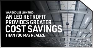 9 Money-Saving Reasons to Convert Your Warehouse Lighting to LED