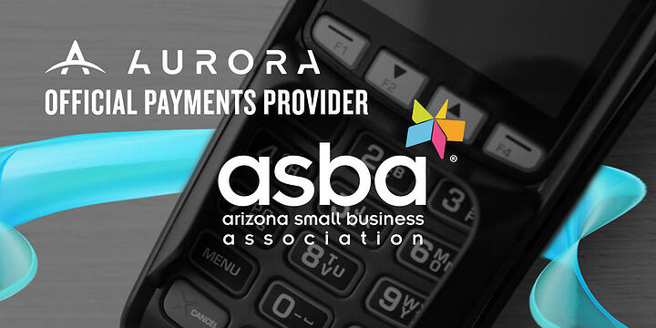 Aurora Payments exclusive payments partner of Arizona Small Business Association