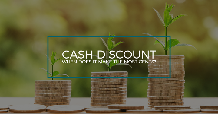 Cash Discount - When does it make the most cents