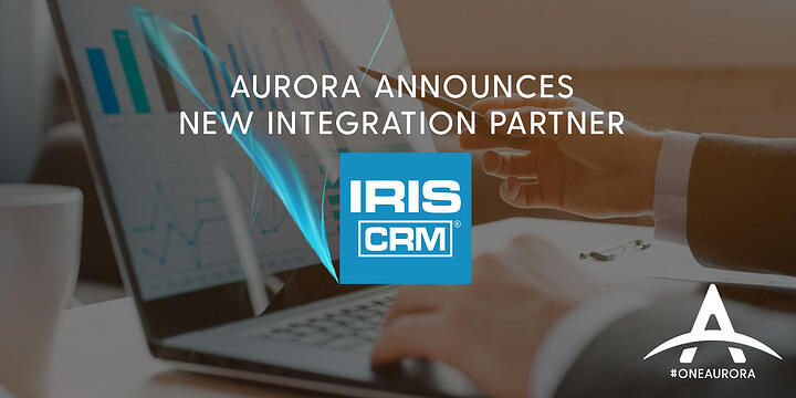 Aurora Announces Integration and Partnership with IRIS CRM