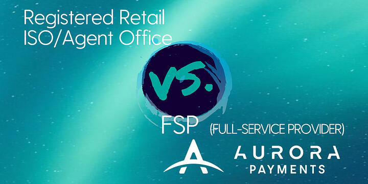 Retail ISO/Agent Office vs FSP Aurora Payments Infographic