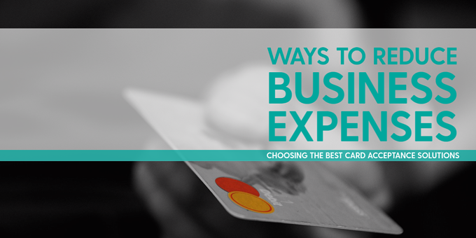Card acceptance solutions to reduce business expenses