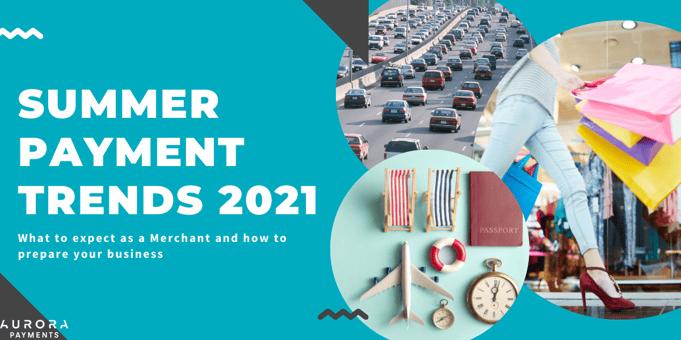 Summer Payment Trends 2021