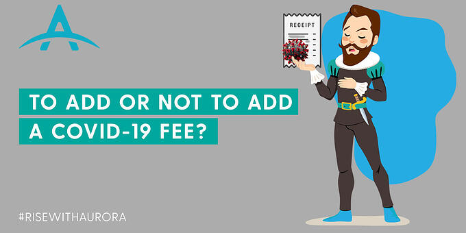 To add or not to add a COVID-19 Fee?