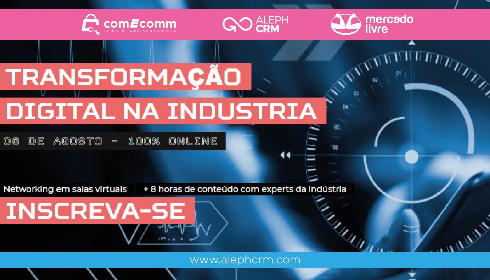 """AlephCRM será parte do evento """"Transformação digital da indústria"""" organizado pelo Comitê de Líderes de e-commerce."""