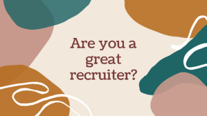Are you a great recruiter?