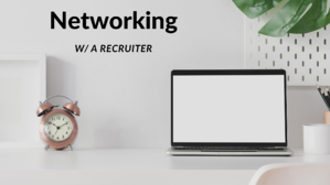 10 Tips for Networking with Executive Recruiters
