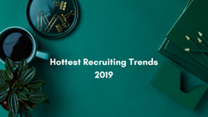 Hottest Recruiting Trend