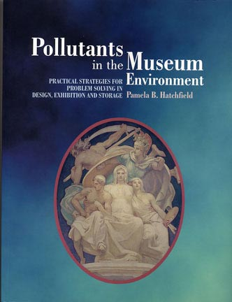 Pollutants in the Museum Environment Pam Hatchfield
