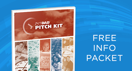 24:7 Dad® Program Pitch Kit: In-Depth Info to Share with Decision Makers