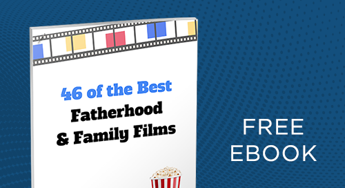 46 of the Best Fatherhood and Family Films